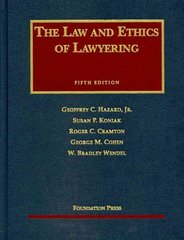 Law and Ethics of Lawyering 5th Edition 9781599414010 1599414015