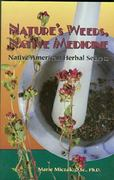 Nature's Weeds, Native Medicines 0 9780914955481 0914955489