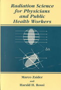 Radiation Science for Physicians and Public Health Workers 1st edition 9780306464034 0306464039