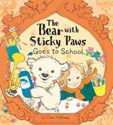 Bear with Sticky Paws Goes to School 0 9781589254244 1589254244