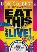 Eat This and Live for Kids 1st edition 9781616381387 1616381388