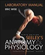 Loose Leaf Version of Laboratory Manual for Seeley's Anatomy & Physiology 9th edition 9780077449797 0077449797