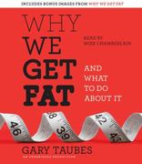 Why We Get Fat 0 9780307877529 0307877523