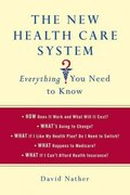 The New Health Care System:  Everything You Need to Know 1st edition 9780312649340 0312649347