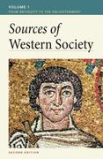 Sources of Western Society, Volume I: From Antiquity to the Enlightenment 10th Edition 9780312640798 031264079X