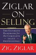 Ziglar on Selling 1st Edition 9780785288930 0785288937