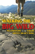Walking the Big Wild 1st Edition 9780898869835 0898869838