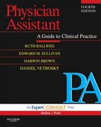 Physician Assistant: A Guide to Clinical Practice 4th edition 9781416044857 141604485X