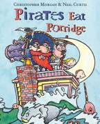 Pirates Eat Porridge 1st edition 9781596433045 1596433043