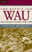 The Battle for Wau 1st edition 9780521896818 0521896819