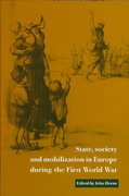 State, Society and Mobilization in Europe During the First World War 0 9780521561129 0521561124
