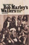 The Story of Bob Marley's Wailers 0 9781847727060 1847727069
