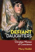 Defiant Daughters 1st Edition 9780764819506 076481950X