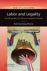 Labor and Legality: An Ethnography of a Mexican Immigrant Network 1st Edition 9780199927234 0199927235