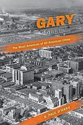 Gary, the Most American of All American Cities 1st Edition 9780253222886 0253222885