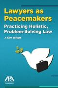 Lawyers as Peacemakers 0 9781604428629 1604428627