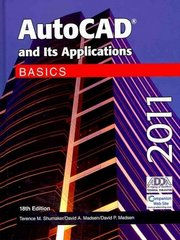 AutoCAD and Its Applications Basics 2011 18th Edition 9781605253282 1605253286