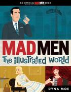 Mad Men: the Illustrated World 0 9780399536571 0399536574