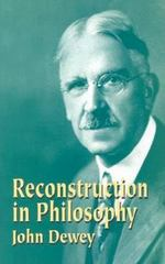 Reconstruction in Philosophy 1st Edition 9780486434384 0486434389