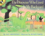 The Dinosaur Who Lived in My Backyard 0 9780140507362 0140507361