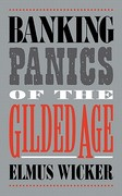 Banking Panics of the Gilded Age 1st Edition 9780521025478 0521025478