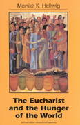 The Eucharist and the Hunger of the World 2nd Edition 9781556125614 1556125615
