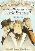 You Want Women to Vote, Lizzie Stanton 1st Edition 9780698117648 0698117646