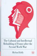 The Cultural and Intellectual Rebuilding of France after the Second World War 0 9781403933768 1403933766