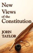 New Views of the Constitution of the United States [1823] 0 9781584770794 1584770791