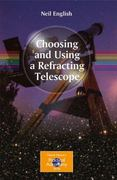 Choosing and Using a Refracting Telescope 1st edition 9781441964021 1441964029