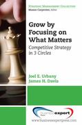 Grow by Focusing on What Matters 1st Edition 9781606490921 1606490923