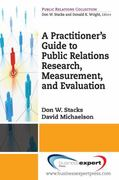 A Practioner's Guide to Public Relations Research, Measurement and Evaluation 1st Edition 9781606491010 1606491016