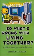 So Whats Wrong with Living Together? 0 9781885904669 1885904665
