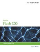 New Perspectives on Adobe Flash Professional CS5, Comprehensive 1st edition 9780538453196 0538453192