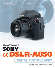 David Busch's Sony Alpha DSLR-A850 Guide to Digital Photography 1st edition 9781435457553 1435457552