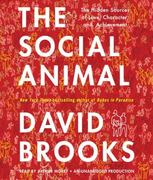 The Social Animal: The Hidden Sources of Love, Character, and Achievement 0 9780307739001 0307739007
