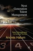 Next Generation Talent Management 1st Edition 9780230295094 0230295096