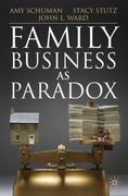 Family Business as Paradox 0 9780230243606 0230243606