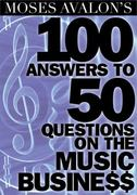 Moses Avalon's 100 Answers to 50 Questions on the Music Business 0 9781423484455 1423484452