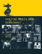 Digital Media and Democracy 1st Edition 9780262514897 0262514893
