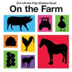 Lift-the-Flap Shadow Books On the Farm 0 9780312509286 0312509286