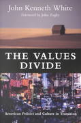 The Values Divide: American Politics and Culture In Transition 1st edition 9781889119755 188911975X