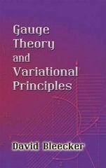 Gauge Theory and Variational Principles 0 9780486445465 0486445461