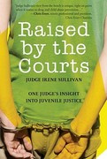 Raised by the Courts 0 9781607146384 160714638X
