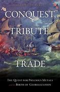 Conquest, Tribute, and Trade 0 9781616142117 1616142111
