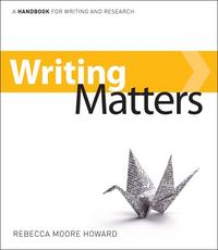 Writing Matters: A Handbook for Writing and Research 1st Edition 9780077429645 0077429648