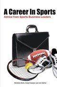 A Career in Sports 1st Edition 9780578044996 0578044994