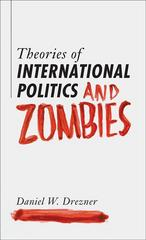 Theories of International Politics and Zombies 1st Edition 9780691147833 0691147833