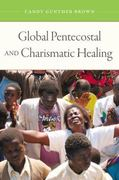 Global Pentecostal and Charismatic Healing 1st Edition 9780199792528 0199792526