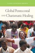 Global Pentecostal and Charismatic Healing 1st Edition 9780195393415 0195393414